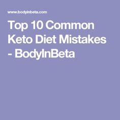 Top 10 Common Keto Diet Mistakes - BodyInBeta