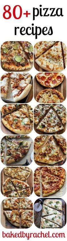 80+ homemade pizza recipes on http://bakedbyrachel.com
