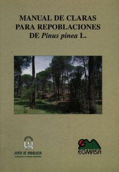 Manual de claras para repoblaciones de pino piñonero en Andalucía.