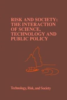 Beyond Imported Magic  Essays on Science  Technology  and Society in     Risk and Society  The Interaction of Science  Technology and Public Policy