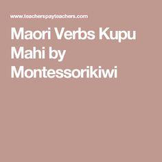Maori Verbs Kupu Mahi by Montessorikiwi