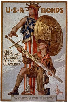 In this poster by American commercial illustrator J.C. Leyendecker marketing USA Bonds during WWI, Liberty and a Boy Scout hold a sword inscribed, 'Be prepared.' Other text on the poster from 1917 rea