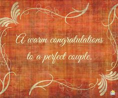 Warm congratulations to a perfect couple for their wedding. Wedding Wishes Messages, Happy Birthday Messages, Congratulations On Your Wedding Day, Anniversary Greetings, Birthday Greetings, Marriage Words, Romance Tips, Happy Wedding Day, Christian Marriage