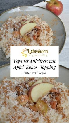 Veganer Milchreis mit Apfel-Kokos-Topping – Liebeskorn Sweet And Salty, Oatmeal, Grains, Rice, Breakfast, Desserts, Food, Vegan Rice Pudding, Almond Milk
