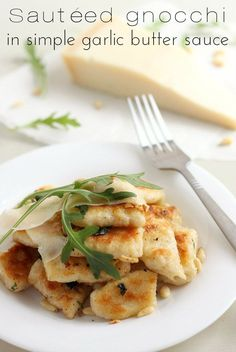 Sauteed gnocchi in simple garlic butter sauce from Amuse Your Bouche (my favorite recipe site)