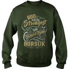 BORSUK shirt. God made the strongest and named them BORSUK - BORSUK T Shirt, BORSUK Hoodie, BORSUK Family, BORSUK Tee, BORSUK Name, BORSUK bestseller #gift #ideas #Popular #Everything #Videos #Shop #Animals #pets #Architecture #Art #Cars #motorcycles #Celebrities #DIY #crafts #Design #Education #Entertainment #Food #drink #Gardening #Geek #Hair #beauty #Health #fitness #History #Holidays #events #Home decor #Humor #Illustrations #posters #Kids #parenting #Men #Outdoors #Photography #Products…