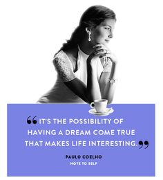 """it's the possibility of having a dream come true that makes life interesting.""<3"