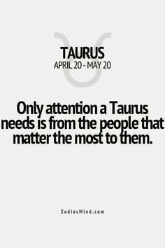 taurus - the only attention a taurus needs