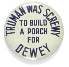 In 1948, President Harry Truman built a second-story balcony on the South Portico of the White House. The presumption at the time was so prevalent that 1948 Republican presidential candidate Thomas Dewey would unseat Truman in the fall election that Dewey supporters mocked Truman for redecorating a home he would soon be vacating. It didn't work out that way, of course.