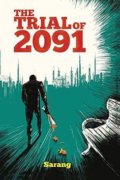 The Trial of 2091 by Sarang Gupta http://www.amazon.com/dp/B00VRMI7VY/ref=cm_sw_r_pi_dp_GXHyvb0C31CK1