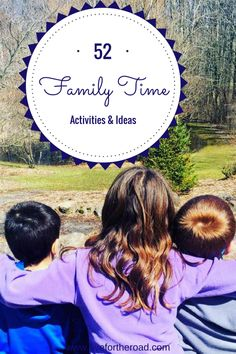 52 family fun ideas, activities, and inspiration. Start in the summer or start this weekend with these free and fun family activities. Check out the post and start planning your weekend.