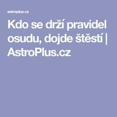 Kdo se drží pravidel osudu, dojde štěstí   AstroPlus.cz