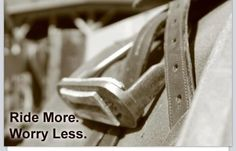 Ride more. Worry less. Horse quotes