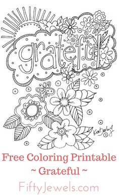 FREE Coloring Printable! Enjoy coloring this beautiful hand drawn illustration as you focus on all that you're Grateful for! www.FiftyJewels.com