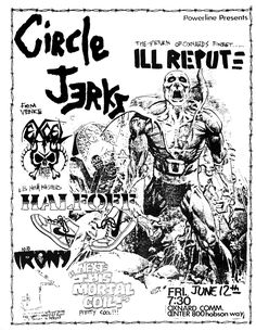 Jun 12, 1986. Community Center, Oxnard.  Circle Jerks, Ill Repute, Excel, Half Off, Irony.