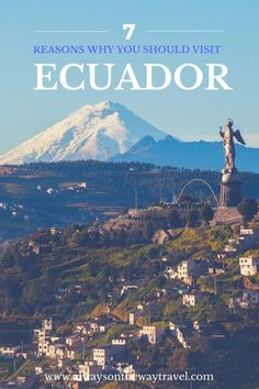 Many travelers to South America has skipped Ecuador. As someone who have spent three weeks there, here are reasons why you should visit this small but beautiful south American country.