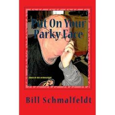 Put On Your Parky Face -- Shining a Light on Parkinson's Disease, Myself, and 1.5 Million Invisible Victims by Bill Schmalfeldt. $4.58. 316 pages. Author: Bill Schmalfeldt
