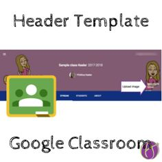 Add your Bitmoji or create your own custom header to the image banner in Google Classroom. Use this template to make it easy.