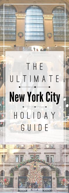 NEW YORK CITY HOLIDAY GUIDE | What To See, What To Do & Where To Eat