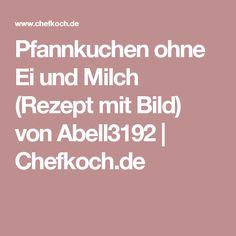 Pfannkuchen ohne Ei und Milch (Rezept mit Bild) von Abell3192 | Chefkoch.de