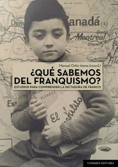 ¿Qué sabemos del franquismo? : estudios para comprender la dictadura de Franco Movie Posters, Movies, Granada, Studios, Did You Know, Literature, Libros, Libraries, February