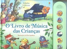O Livro de Música Das Crianças http://www.saraiva.com.br/o-livro-de-musica-das-criancas-4242152.html