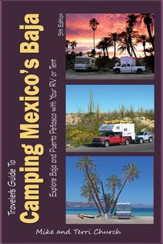 Traveler's Guide to Camping Mexico's Baja: Explore Baja and Puerto Peñasco with Your RV or Tent (Traveler's Guide series) Puerto Peñasco, Camping Books, Camping Gear, Back Road, Location Map, South America Travel, Cabo San Lucas, Baja California, Whale Watching