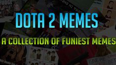 Dota 2 Funny Memes Collection