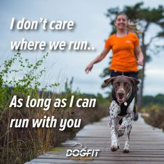 Nothing beats running with your best buddy :)