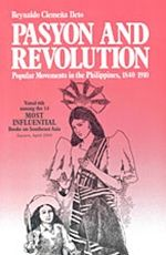 Pasyon and Revolution: Popular Movements in the Philippines, 1840-1910, by Reynaldo Ileto, first published in 1979.