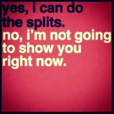 Dancer problems! :) #splits