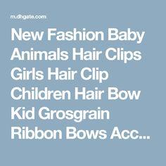 New Fashion Baby Animals Hair Clips Girls Hair Clip Children Hair Bow Kid Grosgrain Ribbon Bows Accessories Gmy Yellow Hair Accessories Flower Girls Hair Accessories From Wall Street, $94.48| Dhgate.Com
