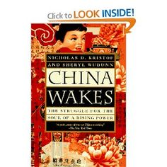 China Wakes: The Struggle for the Soul of a Rising Power - Nicholas Kristof and Sheryl WuDunn