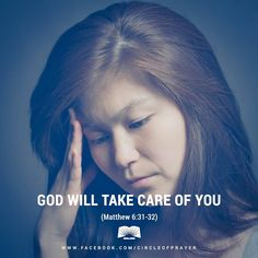 God will take care of you. Matthew 6:31-32