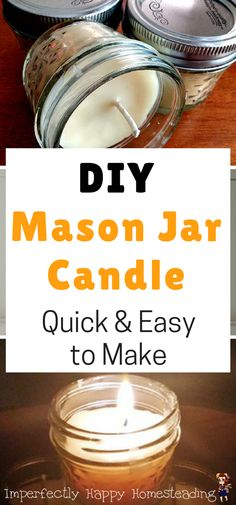DIY Mason Jar Candles - quick and easy to make for emergencies or just for beautiful candlelight. Great for homesteaders and preppers have on hand.