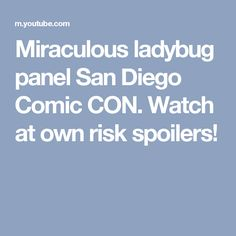 Miraculous ladybug panel San Diego Comic CON. Watch at own risk spoilers!