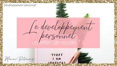 Le développement personnel, un effet de mode ? - Mamanbitieuse