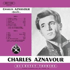 Charles Aznavour - Charles Aznavour chante… Ducretet-Thomson, 260 V 25 cm - 1954 Note: Poker, Jazz, Album, On Today, Image Editing, Pop Music, The Beatles, Musicals, Hier Encore
