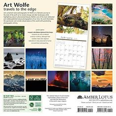 Art Wolfe 2018 Wall Calendar: Travels to the Edge — Nature Photography From Around the World