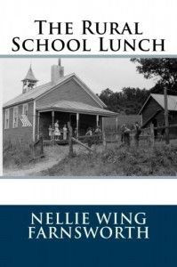 The Rural School Lunch by Nellie Wing Farnsworth was originally published in 1916.  What a find! Nellie wrote this as a guidebook for teachers and school administrators during the early 1900′s so that they would be able to make warm school lunches for the students. It has some great basic good recipes too using all natural ingredients.