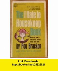 19 best books worth reading images on pinterest livros books to the i hate to housekeep book when and how to keep house without losing your mind peg bracken hilary knight asin b003f8rx9u tutorials pdf ebook fandeluxe Images