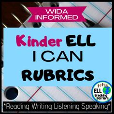"""These WIDA informed """"Can Do"""" rubrics help you track language acquisition for your language learners. In this resource, each domain is included, reading, writing, listening, and speaking. The levels are scaffolded and informed by WIDA can do descriptors and in kid-friendly language. Use this resource... Language Acquisition, Ell, Rubrics, I Can, Track, Canning, Writing, Reading, Kids"""