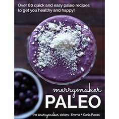 Merrymaker Paleo: Over 80 Real Food Paleo Recipes To Get You Healthy and Happy  #Easy #Dinner #Recipes #For #Kids