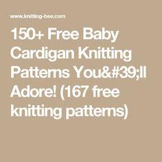 150+ Free Baby Cardigan Knitting Patterns You'll Adore! (167 free knitting patterns)