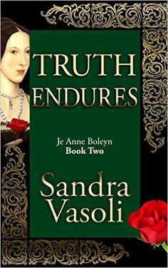 Truth Endures: Je Anne Boleyn - Kindle edition by Sandra Vasoli. Literature & Fiction Kindle eBooks @ Amazon.com.