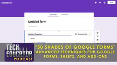 Learning about Google Forms, formRanger, formLimiter, autoCrat and copyDown With Special Guest Andrew Stillman, Sean Hackbarth, and Eric Erickson  TechEducator Podcast 106 (Google Forms)
