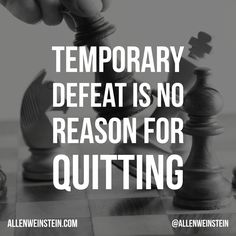 A common cause of failure is our habit of quitting when we are faced with temporary defeat. Quitting is not an option! #quotestoliveby