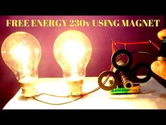 Free Energy Light Bulbs 230v Using Magnet And Two Bulbs - Free Energy Light Bulbs 230v - YouTube