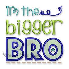 Bigger Bro Applique Machine Embroidery Design