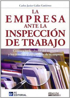 La empresa ante la Inspección de trabajo / Carlos Javier Galán Gutiérrez
